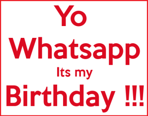 yo-whatsapp-its-my-birthday-profile-pic1-300x236