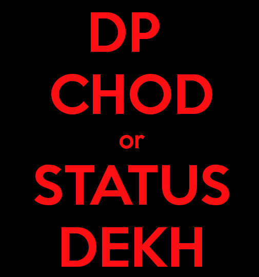 Dp-chod-or-status-dekh-funny-whatsapp-dp