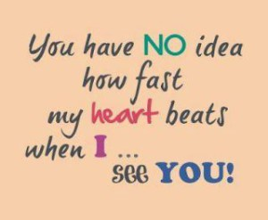 you-have-no-idea-how-fast-my-heart-beats-when-i-see-u-whatsapp-dp-300x247