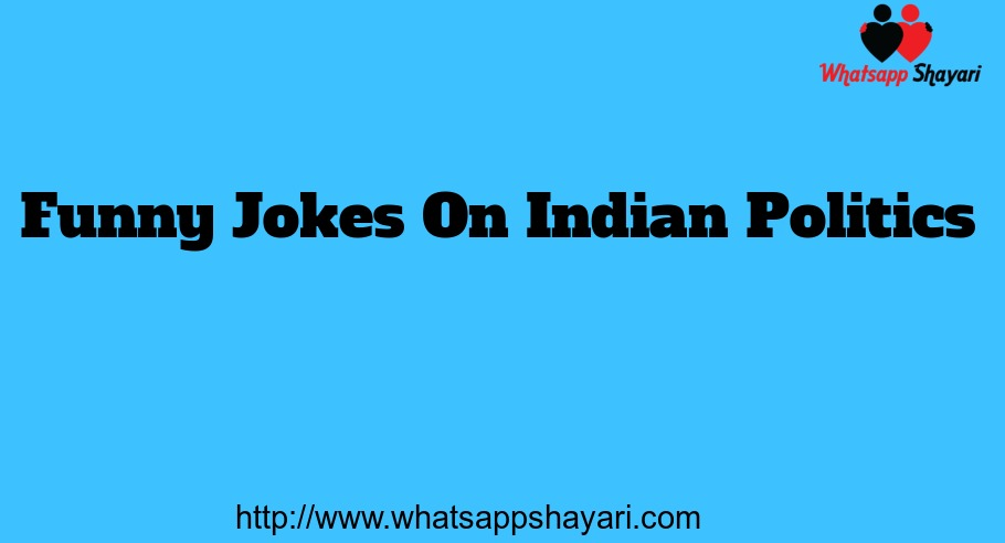 Funny Jokes On Indian Politics